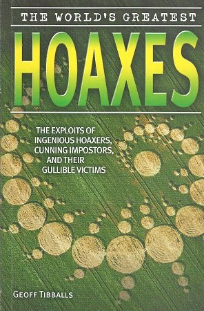9781845294502: The World's Greatest Hoaxes