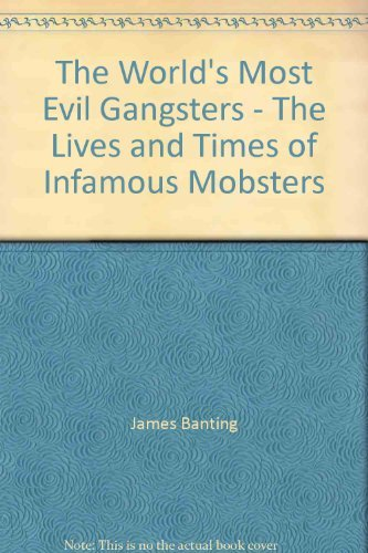 9781845294571: The World's Most Evil Gangsters