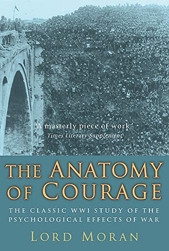 9781845294861: The Anatomy of Courage: The Classic WWI Study of the Psychological Effects of War
