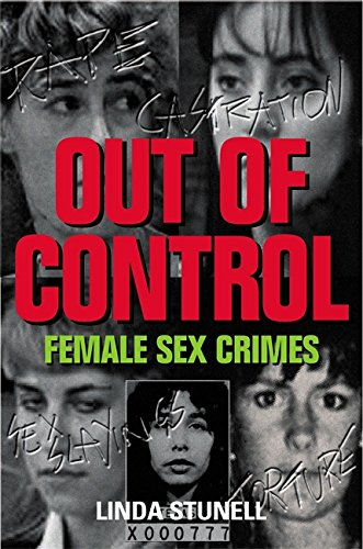 Out of Control: How the girls next: Linda G. Stunell