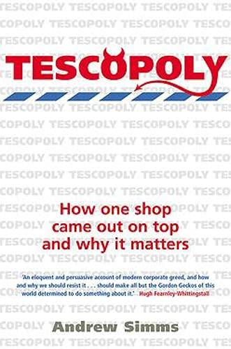 9781845295110: Tescopoly: How One Shop Came Out on Top and Why It Matters