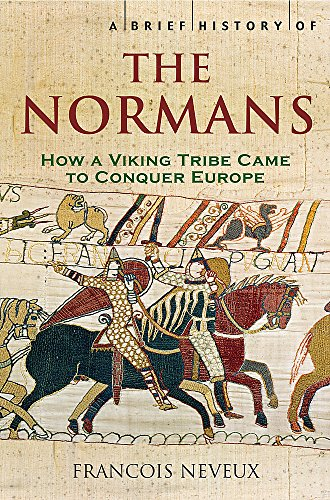 9781845295233: A Brief History of the Normans: The Conquests That Changed the Face of Europe