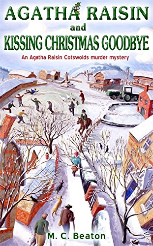9781845295769: Agatha Raisin and kissing Christmas goodbye