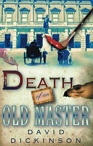 Death of an Old Master (A Lord Francis Powerscourt Mystery): Dickinson, David