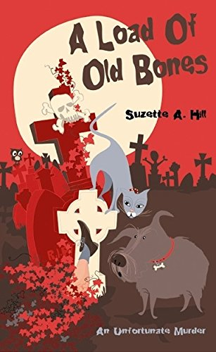 A LOAD OF OLD BONES: Hill, Suzette A.
