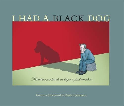 I Had a Black Dog: Johnstone, Matthew