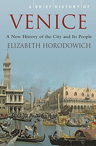 9781845296117: A Brief History of Venice (Brief Histories)