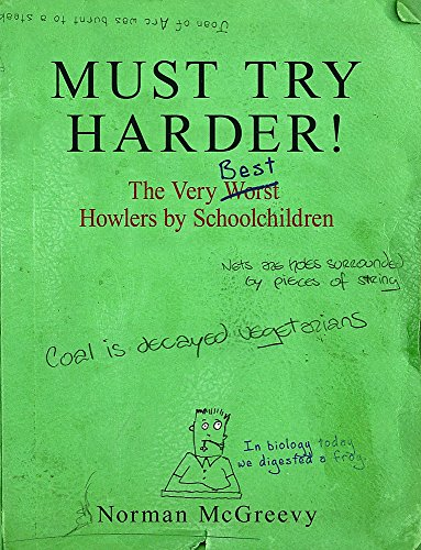 9781845296322: Must Try Harder!: The Very Worst Howlers by Schoolchildren