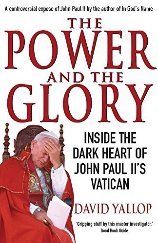 9781845296735: The Power and The Glory: Inside the Dark Heart of John Paul II's Vatican