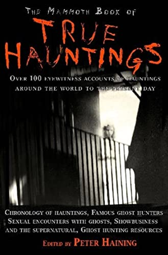 9781845296889: The Mammoth Book of True Hauntings