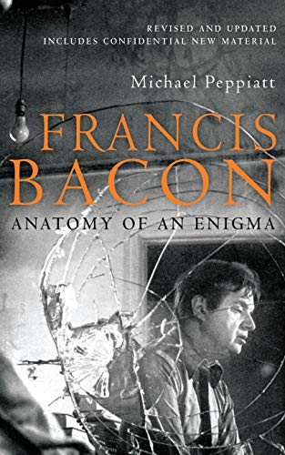 9781845297312: Francis Bacon: Anatomy of an Enigma