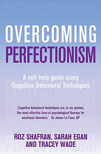 9781845297428: Overcoming Perfectionism: A self-help guide using scientifically supported cognitive behavioural techniques (Overcoming Books)