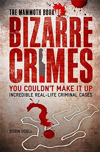 9781845297817: The Mammoth Book of Bizarre Crimes