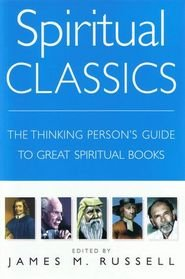 9781845297855: Spiritual Classics: The Thinking Person's Guide to Great Spiritual Books