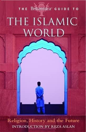 9781845298197: The Britannica Guide to the Islamic World (Britannica Guides)