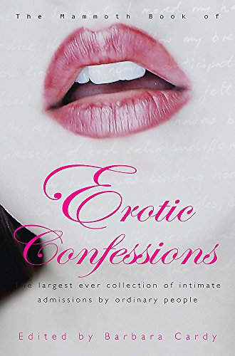9781845298395: The Mammoth Book of Erotic Confessions (Mammoth Books)