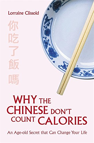 9781845298425: Why the Chinese Don't Count Calories