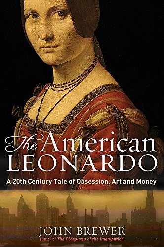 9781845298722: The American Leonardo: A 20th Century Tale of Obsession, Art & Money: A Tale of 20th Century Obsession, Art and Money