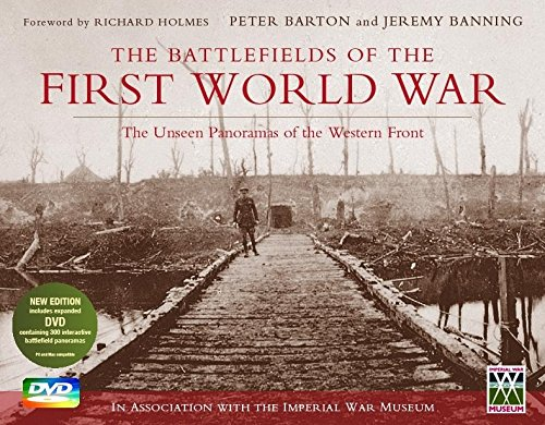 The Battlefields of the First World War: the Unseen Panoramas of the Western Front: Barton, Peter;...