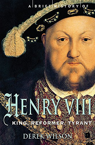 9781845299033: A Brief History of Henry VIII: Reformer and Tyrant