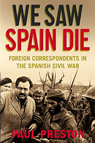 9781845299460: We Saw Spain Die: Foreign Correspondents in the Spanish Civil War