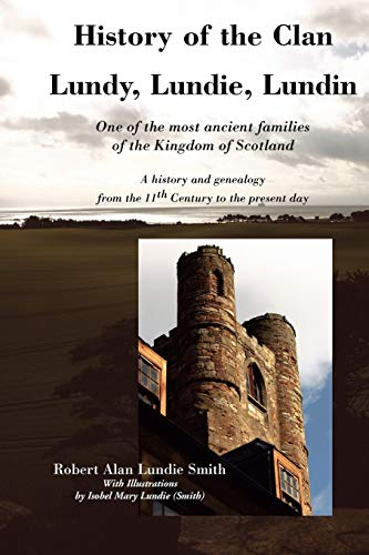 9781845300234: History of the Clan Lundy, Lundie, Lundin: One of the most ancient families of the Kingdom of Scotland: A history and genealogy from the 11th Century to the present day (Family Histories)