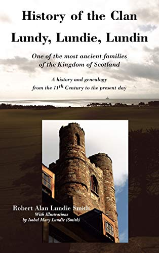 9781845300241: History of the Clan Lundy, Lundie, Lundin: One of the most ancient families of the Kingdom of Scotland: A history and genealogy from the 11th Century to the present day (Family Histories)