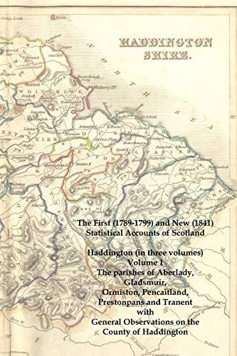 9781845300456: The First (1789-1799) and New (1841) Statistical Accounts of Scotland: Haddington (in Three Volumes) Volume 1: The Parishes of Aberlady, Gladsmuir