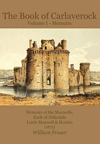 9781845301408: The Book of Carlaverock Volume I - Memoirs of the Maxwells, Earls of Nithsdale, Lords Maxwell & Herries (1873)