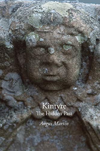 9781845301507: Kintyre: The Hidden Past