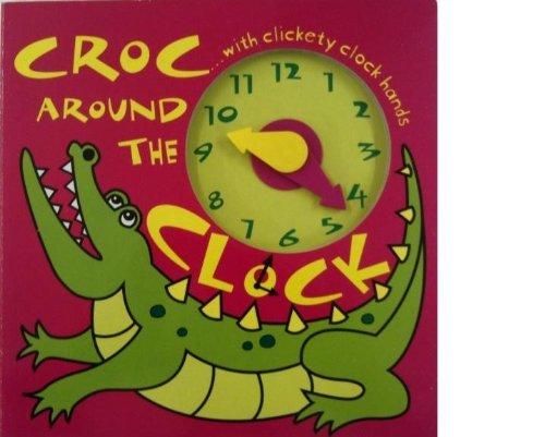 9781845315856: Croc Around the Clock (Manipulative Board Book)