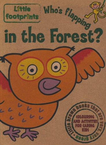 9781845316235: Who's Flapping in the Forest? (Little Footprints)