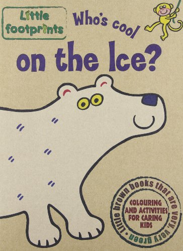 9781845316259: Who's Cool on Ice? (Little Footprints)