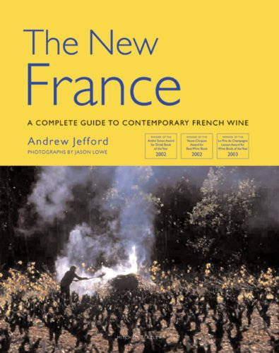 9781845330002: The New France: A Complete Guide to Contemporary French Wine (Mitchell Beazley Wine Guides)