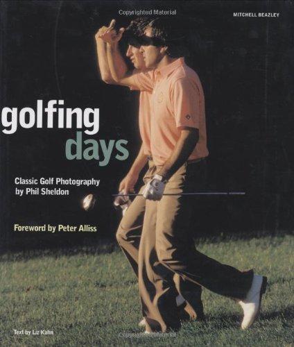 Golfing Days: Classic Golf Photography (Mitchell Beazley Sport Series): Liz Kahn