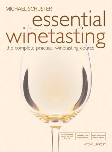 9781845330200: Essential Winetasting: The Complete Practical Winetasting Course (Mitchell Beazley Drink)