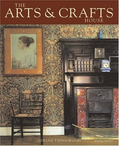 The Arts & Crafts House (Mitchell Beazley Art & Design)