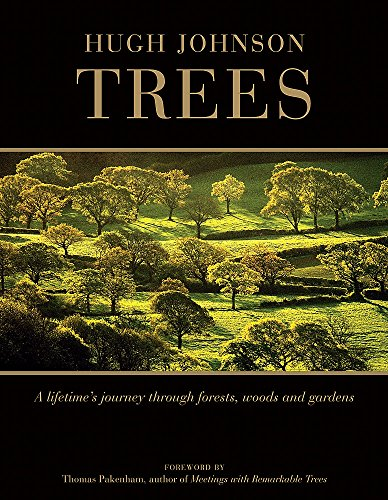 Trees: A lifetime's journey through forests, woods and gardens: Hugh Johnson