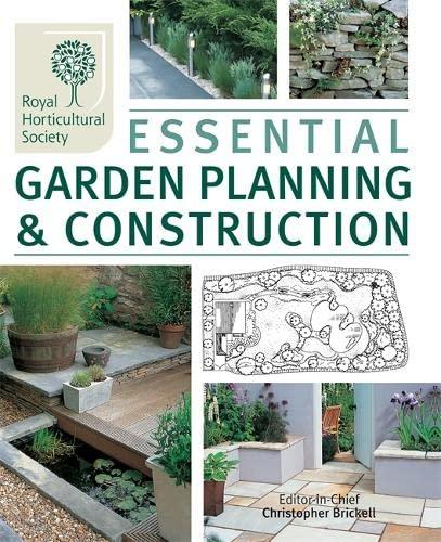 Essential Garden Planning & Construction: Brickell, Christopher, Editor