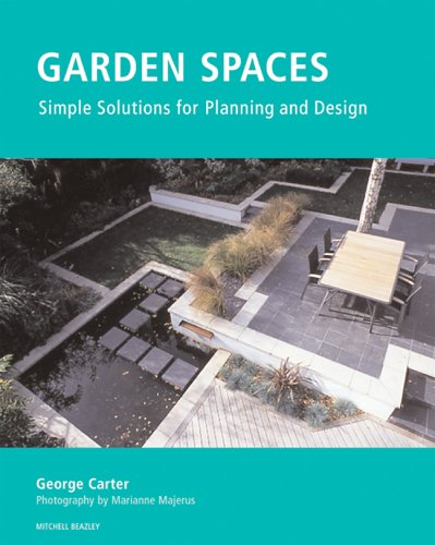 9781845330613: Garden Spaces: Simple Solutions For Planning And Design