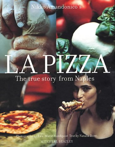 9781845330743: La Pizza: The True Story from Naples (Mitchell Beazley Food)