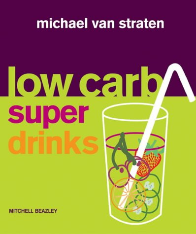 9781845330767: Low Carb Superdrinks (Mitchell Beazley Food)