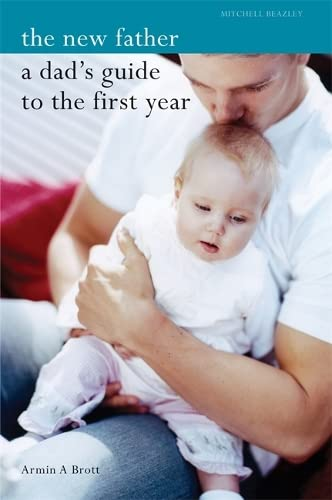 9781845330934: The New Father: A Dad's Guide to the First Year (Mitchell Beazley Health)
