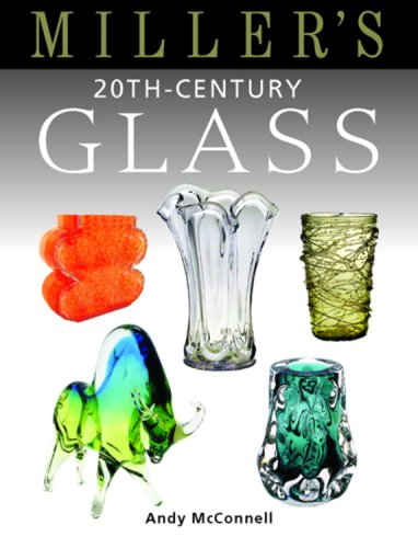 Miller's 20th-Century Glass (Miller's Guides): McConnell, Andy