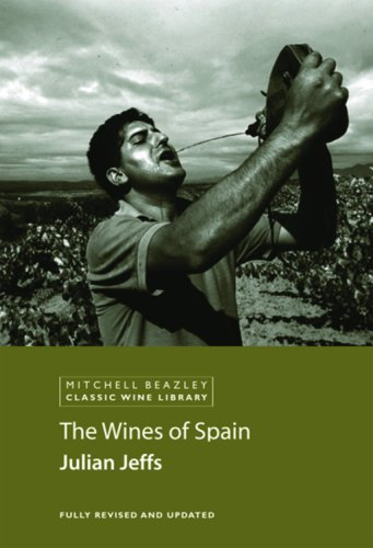 9781845331009: The Wines of Spain (Mitchell Beazley Classic Wine Library)