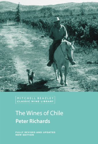 The Wines of Chile (Mitchell Beazley Classic Wine Library): Peter Richards