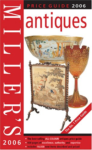 Millers: Antiques - Price Guide 2006 (Miller's Antiques Handbook & Price Guide) (1845331745) by Mitchell Beazley