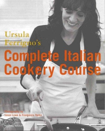 9781845331924: Ursula Ferrigno's Complete Italian Cookery Course