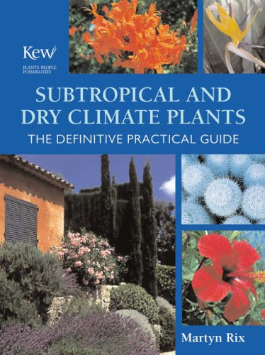 9781845331993: Subtropical and Dry Climate Plants: The Definitive Practical Guide