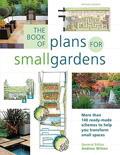 9781845332068: The Book of Plans for Small Gardens: More Than 140 Ready-made Schemes to Help You Transform Small Spaces